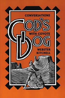 God's Dog: Conversations with a Coyote, Kitchell, Webster