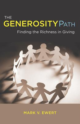 Image for GENEROSITY PATH, THE FINDING THE RICHNESS IN GIVING