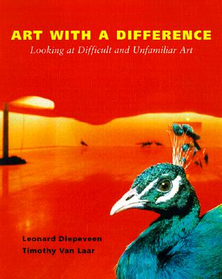 Image for Art with a Difference: Looking at Difficult and Unfamiliar Art