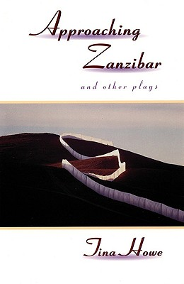 Image for Approaching Zanzibar and Other Plays