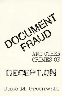 Document Fraud and Other Crimes of Deception, Greenwald, Jesse M.