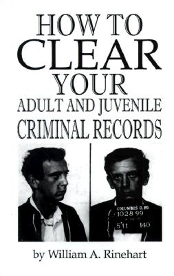Image for How to Clear Your Adult and Juvenile Criminal Records