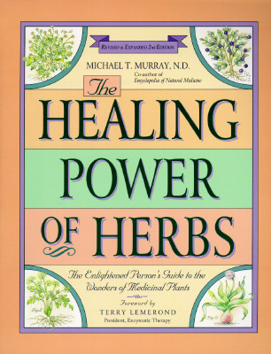 Image for Healing Power of Herbs : The Enlightened Persons Guide to the Wonders of Medicinal Plants