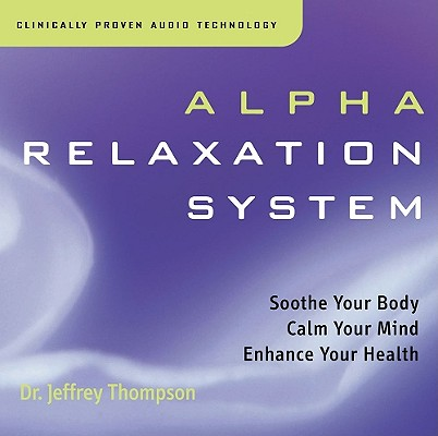 Alpha Relaxation System - 2 CDs, Thompson, Jeffrey