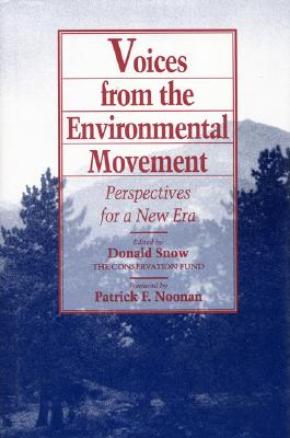 Voices from the Environmental Movement: Perspectives For A New Era