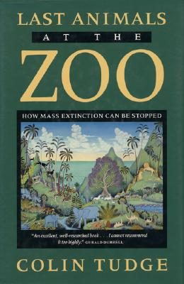 Image for LAST ANIMALS AT THE ZOO HOW MASS EXTINCTION CAN BE STOPPED