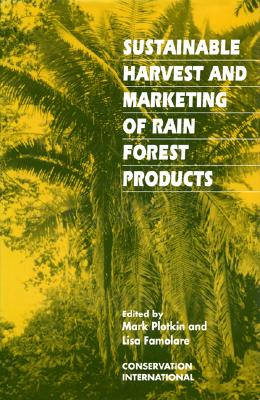 Image for Sustainable Harvest and Marketing of Rain Forest Products