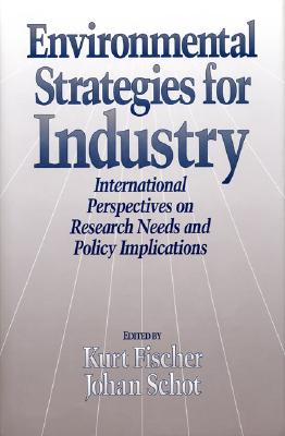 Image for Environmental Strategies for Industry: International Perspectives On Research Needs And Policy Implications (The Greening of Industry Network Series)