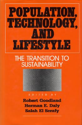 Image for Population, Technology, and Lifestyle: The Transition To Sustainability