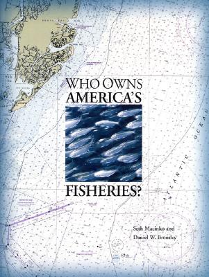 Image for Who Owns America's Fisheries? (Pew Ocean Science Series)