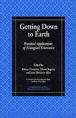 Image for Getting Down to Earth: Practical Applications Of Ecological Economics (International Society for Ecological Economics)
