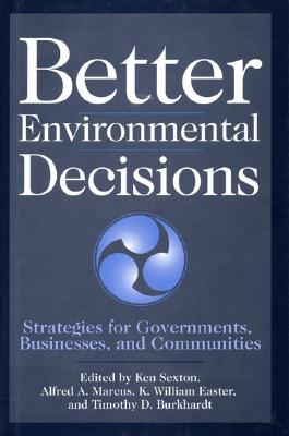 Image for Better Environmental Decisions: Strategies for Governments, Businesses, and Communities (Minnesota Series in Environmental Decision Making)
