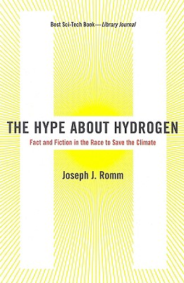 Image for The Hype About Hydrogen: Fact and Fiction in the Race to Save the Climate