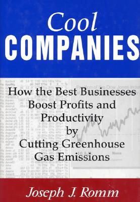 Image for Cool Companies: How The Best Businesses Boost Profits And Productivity By Cutting Greenhouse-Gas Emissions