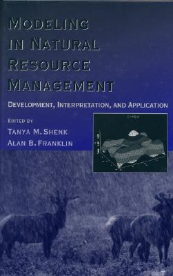 Image for Modeling in Natural Resource Management: Development, Interpretation, and Application