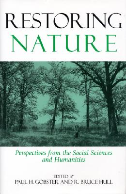 Image for RESTORING NATURE PERSPECTIVES FROM THE SOCIAL SCIENCES AND HUMANITIES