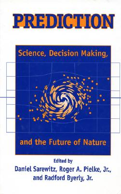 Image for Prediction: Science, Decision Making, and the Future of Nature