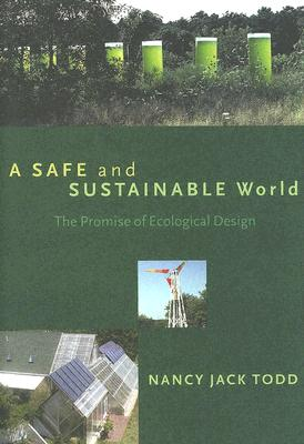 Image for A Safe and Sustainable World: The Promise Of Ecological Design