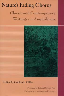 Image for Nature's Fading Chorus: Classic And Contemporary Writings On Amphibians