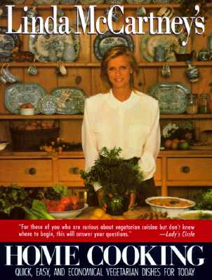 Linda McCartney's Home Cooking: Quick Easy, and Economical Vegetarian Dishes for Today, McCartney, Linda