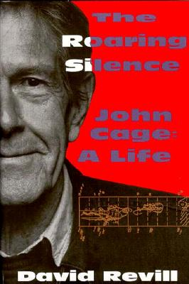 Image for Roaring Silence: John Cage, A Life