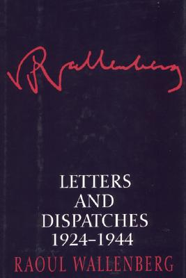 Letters and Dispatches 1924-1944, Wallenberg, Raoul
