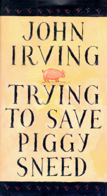 Trying to Save Piggy Sneed, Irving, John