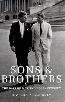 Image for SONS AND BROTHERS DAYS OF JACK AND BOBBY KENNEDY