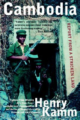 Cambodia: Report From a Stricken Land, Henry Kamm