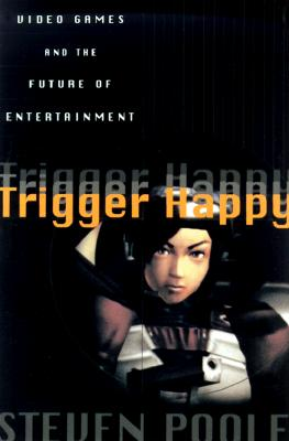 Image for TRIGGER HAPPY VIDEOGAMES AND THE ENTERTAINMENT REVOLUTION