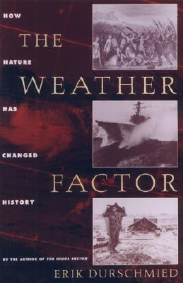 Image for Weather Factor: How Nature Has Changed History
