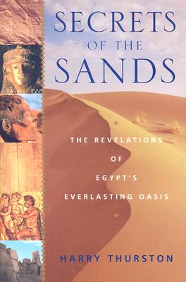 Image for Secrets of the Sands: The Revelations of Egypt's Everlasting Oasis
