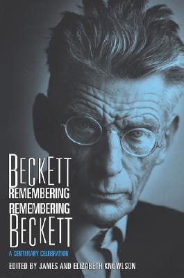 Image for Beckett Remembering/Remembering Beckett: A Centenary Celebration