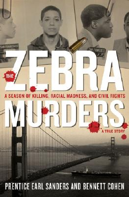 Image for The Zebra Murders: A Season of Killing, Racial Madness, and Civil Rights