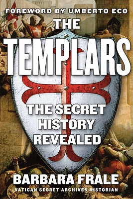 Image for The Templars: The Secret History Revealed