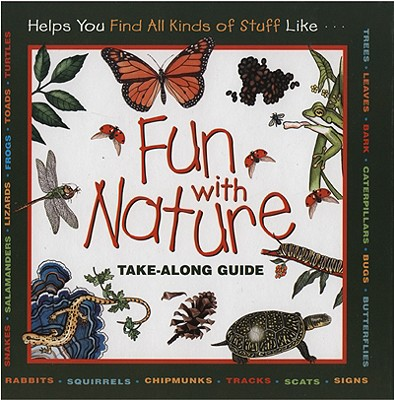 Fun With Nature: Take Along Guide (Take Along Guides), Boring, Mel; Burns, Diane; Dendy, Leslie
