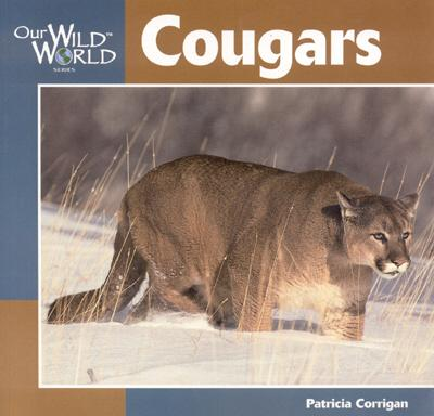 Cougars (Our Wild World), Corrigan, Patricia