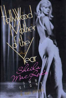 Image for Hollywood Mother of the Year: Sheila Macrae's Own Story