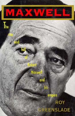 Image for MAXWELL : THE RISE AND FALL OF ROBERT MA