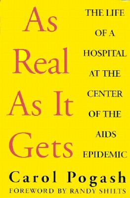 Image for As Real As It Gets: The Life of a Hospital at the Center of the AIDS Epidemic