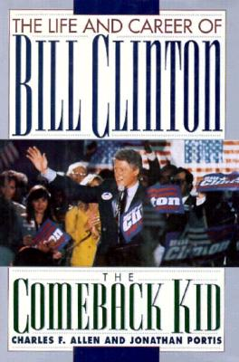 Image for The Comback Kid: The Life and Career of Bill Clinton