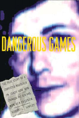 Image for DANGEROUS GAMES TRUE STORY OF A CONVICTED MURDERER ON DEATH ROW AND WON HER FREEDOM