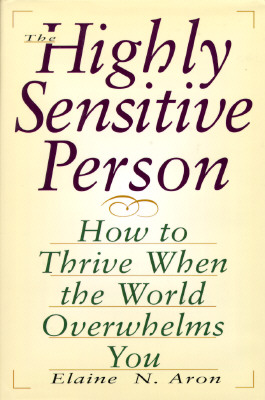 Image for Highly Sensitive Person: How to Thrive When the World Overwhelms You