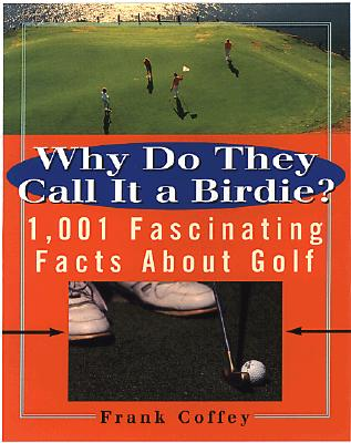 Image for WHY DO THEY CALL IT A BIRDIE? : 1 001 FA