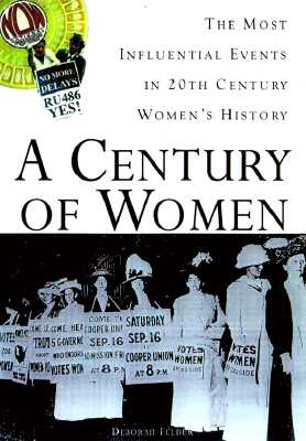 Image for A Century of Women: The Most Influential Events in Twentieth-Century Women's History