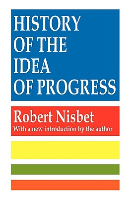 History of the Idea of Progress, Robert Nisbet