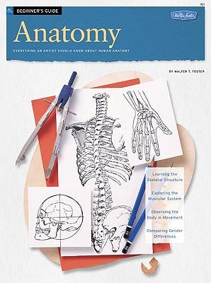 Beginner's Guide: Anatomy (HT21), Walter T. Foster