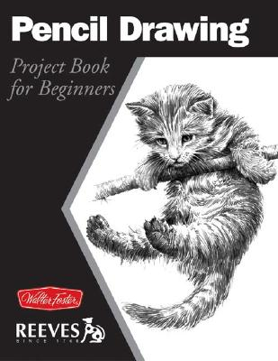 Image for Pencil Drawing: Project book for beginners (WF /Reeves Getting Started)