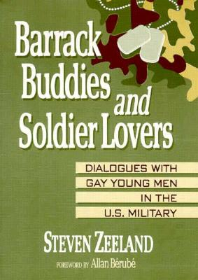 Image for Barrack Buddies and Soldier Lovers: Dialogues With Gay Young Men in the U.S. Military