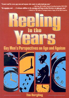 Image for Reeling in the Years: Gay Men's Perspectives on Age and Ageism